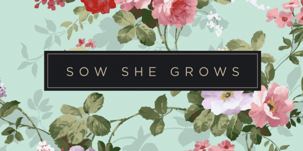 Sow She Grows